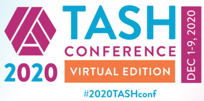 Link to tash.org for more information about the TASH 2020 Virtual Conference